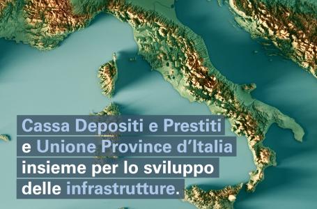 INFRASTRUTTURE: CASSA DEPOSITI E PRESTITI E UNIONE PROVINCE D'ITALIA FIRMANO UN PROTOCOLLO DI COLLABORAZIONE